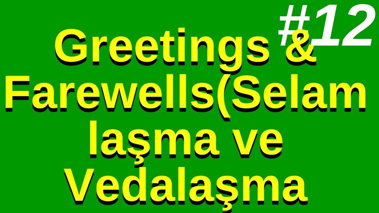 12 greetings farewells selamlama ve vedalama youtube 12 greetings farewells selamlama ve vedalama m4hsunfo