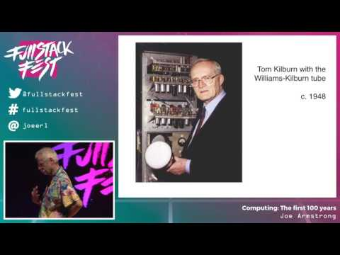 Computing: The first 100 years (Joe Armstrong) - Full Stack