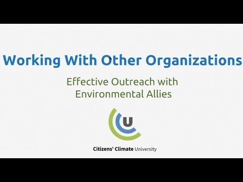 CCU: Working With Other Organizations & Effective Outreach with Environmental Allies