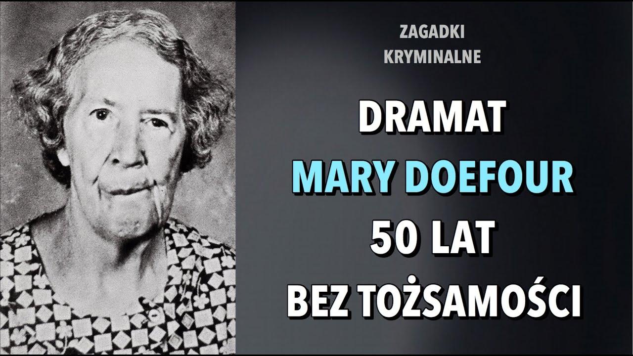 MARY DOEFOUR - PÓŁ WIEKU BEZ TOŻSAMOŚCI | KAROLINA ANNA