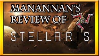 Manannan's Review Of Stellaris