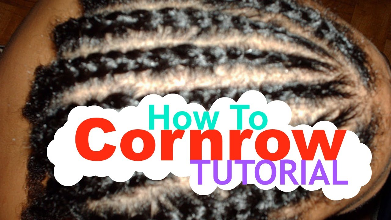 How To Cornrow Your Own Hair Tutorial For Beginners Youtube