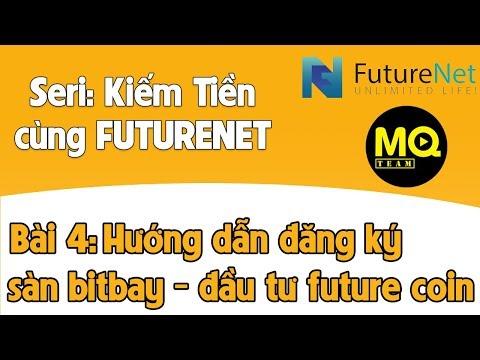 Bài 4: Hướng dẫn tạo tài khoản sàn bitbay chơi Future Coin - Kiếm tiền với futurenet