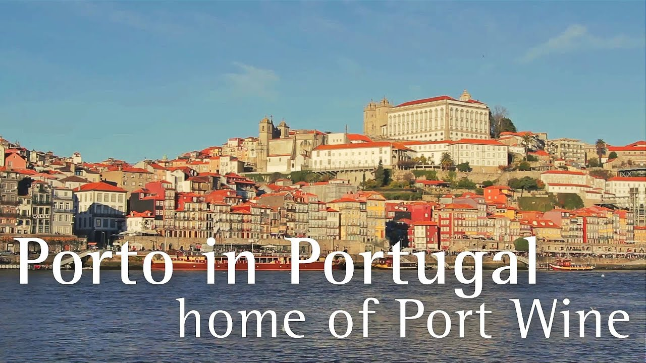 Porto In Portugal Home Of Port Wine Porto Tourism Porto Turismo Vinho Do Porto Travel Video Youtube