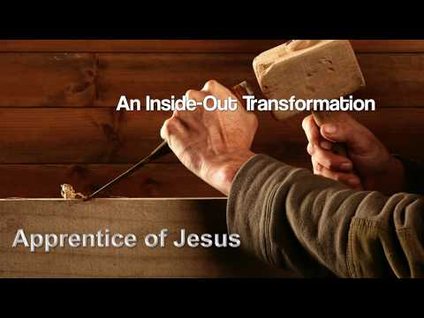 "Apprentice of Jesus 5:  ""Inside-Out Transformation"""