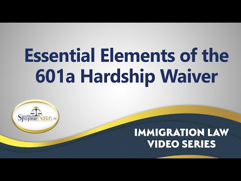 601A Hardship Waiver – San Francisco Bay Area Immigration Law Office of Spojmie Nasiri, PC
