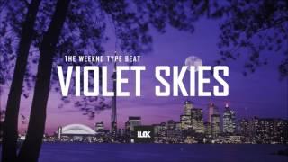 The Weeknd - Violet Skies (Type Beat)
