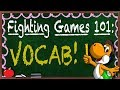 Eggy Teahces: Fighting Games 101 - Vocab!