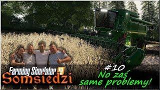 """Somsiedzi (FS19) - #10 """"No zaś same problemy!"""""""