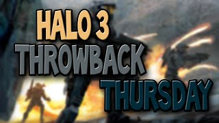 Throwback Thursday - Halo 3 - Episode 2 Thumbnail