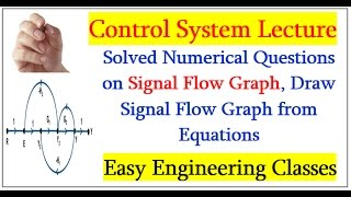 Solved Numerical Questions on Signal Flow Graph, Draw Signal Flow Graph from Equations