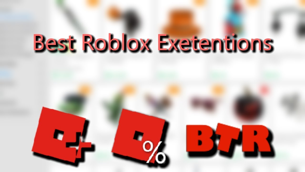 The Best Roblox Extensions Youtube