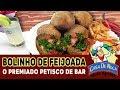 BOLINHO DE FEIJOADA - Aprenda a fazer o premiado petisco de bar