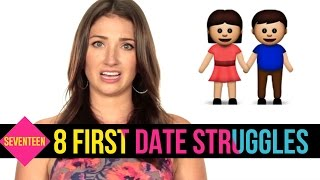 8 Struggles That Go Through Your Head on a First Date