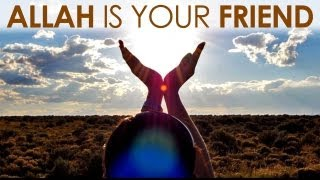 Allah is your Friend