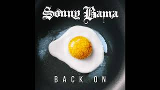 """Sonny Bama performing """"Back On"""" Written by: Sonny Bama Produced by:..."""