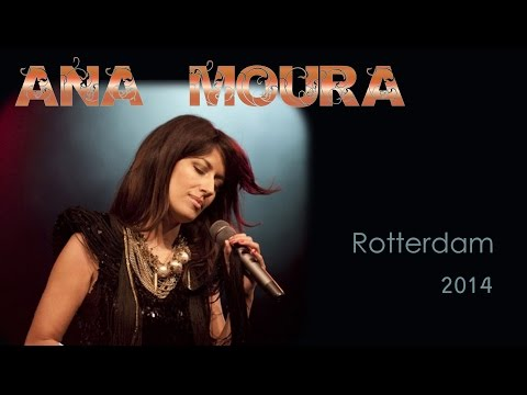 Ana Moura *2014 Rotterdam* De quando em vez