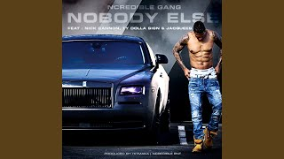 Provided to YouTube by EMPIRE Distribution NoBody Else · Ncredible ...