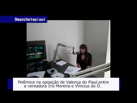Polêmica na oposição na cidade de Valença do Piauí envolve a vereadora Íris Moreira | jan/2020