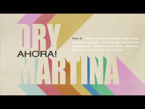 Dry Martina - Ahora! -audio (cd álbum completo)