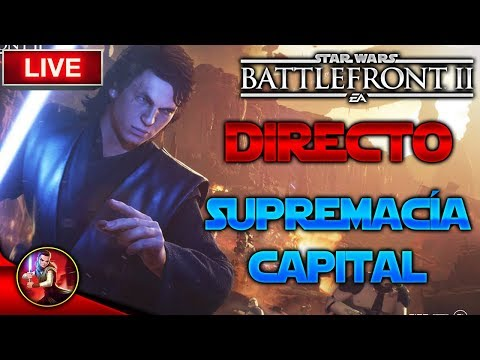 [DIRECTO/PS4] SUPREMACÍA CAPITAL NUEVO MODO A GRAN ESCALA - Star Wars Battlefront 2 - ByOscar94 thumbnail