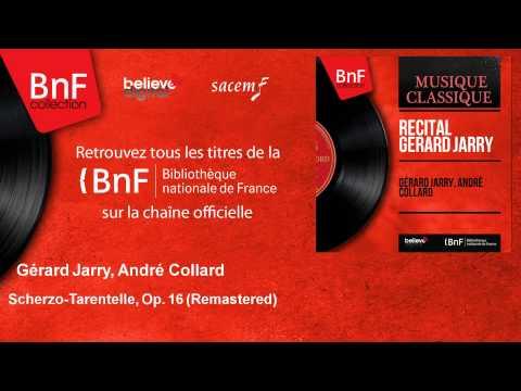 Gérard Jarry, André Collard - Scherzo-Tarentelle - Remastered