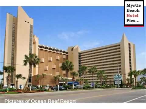 Ocean Reef Resort Hotel Pictures In Myrtle Beach Check 15 00 Out 11