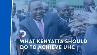 what-president-uhuru-kenyatta-should-do-to-achieve-universal-health-coverage-perspective