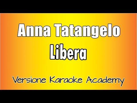 Anna Tatangelo - Libera (Versione Karaoke Academy Italia)