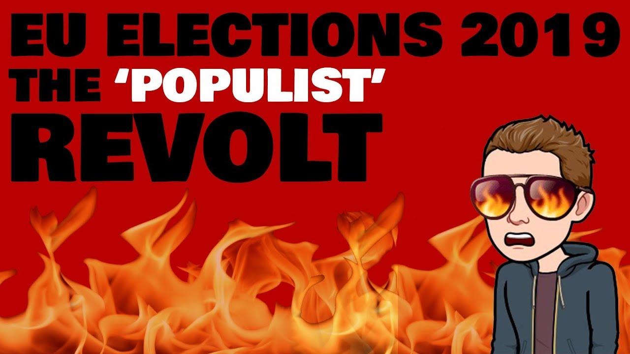 EU Elections 2019 - The 'Populist' Revolt