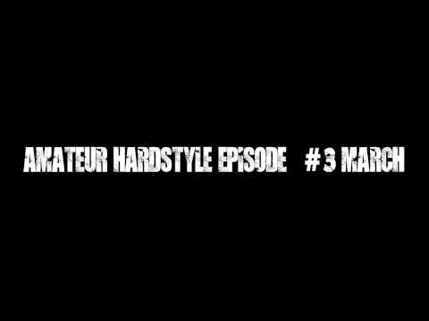 Amateur Hardstyle Dj's of the World (Top 30 March 2013) [Episode #3]