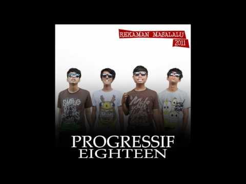 Progressif eighteen - KIsah sedih