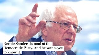 Bernie Sanders is NOT Happy With the Democratic Party