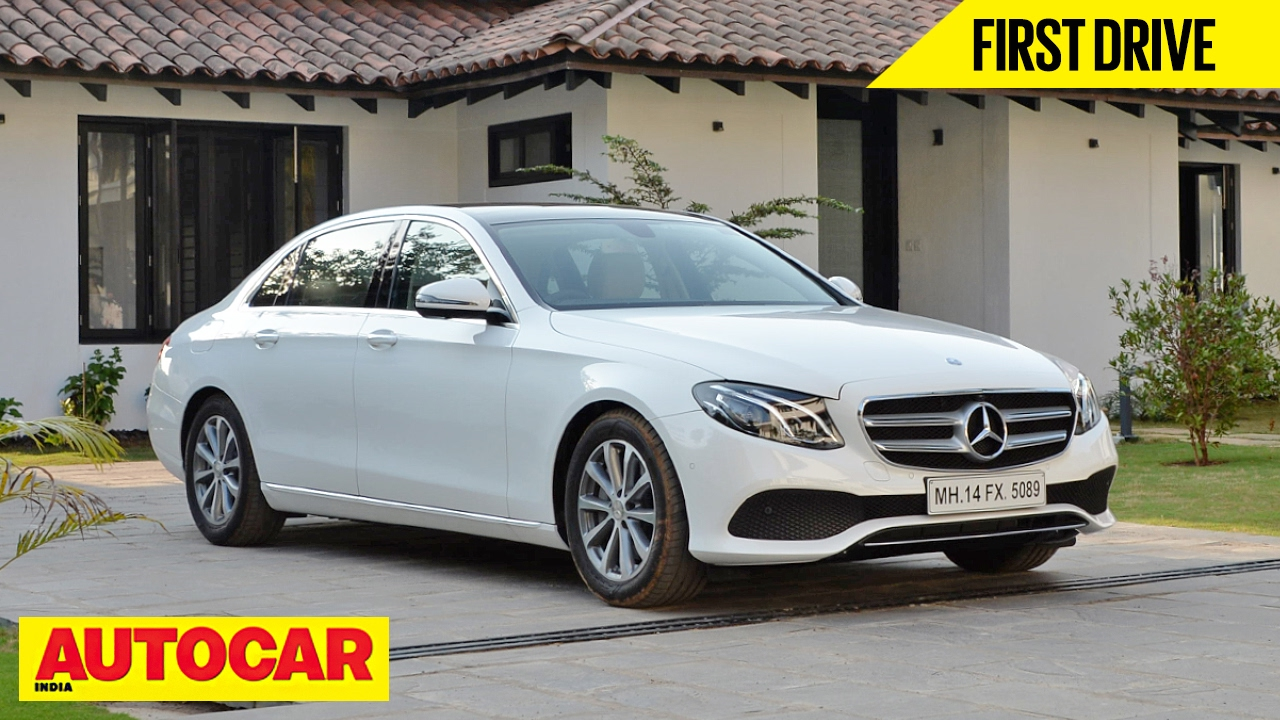 2017 Mercedes E Class E 350d First Drive Autocar India