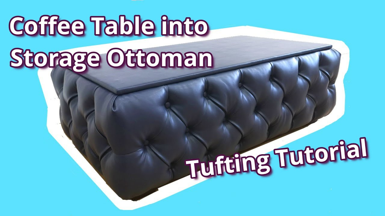 DIY TUFTED STORAGE OTTOMAN | COFFEE TABLE MADE INTO ...