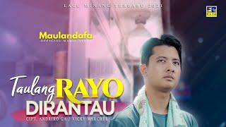 Lagu Minang Terbaru 2021 - MAULANDAFA - TAULANG RAYO DIRANTAU (Official Video)