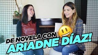 De Novela con Ariadne Díaz || Grettell Valdez