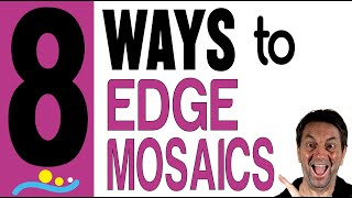 8 Different Ways F๐r Creating and Protecting Mosaic Edges