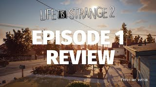 Life is Strange 2 Ep. 1 Review - Hella Sweet (Video Game Video Review)