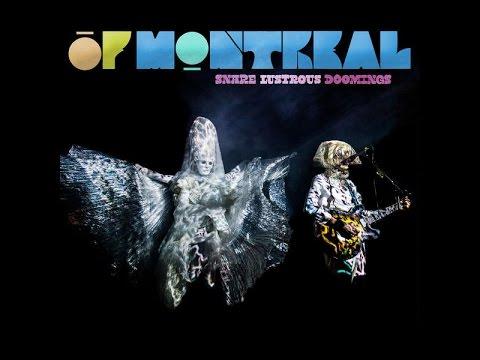 of Montreal - Snare Lustrous Doomings (Full Album)