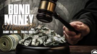 **FREE DOWNLOAD**  Bond Money - Master P Feat. Caddy Da Don & Travis Kr8ts