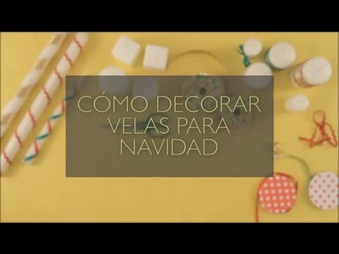 C mo decorar velas para navidad manualidades navide as - Decorar casa navidad manualidades ...