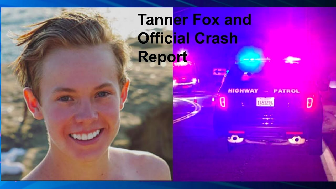 tanner fox and official crash news report - youtube
