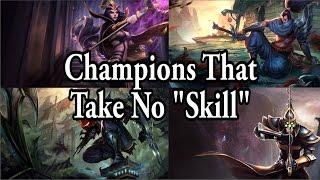 """Champions That Take No """"Skill"""""""