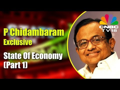 P Chidambaram on the State Of Economy (Part 1) | CNBC TV18