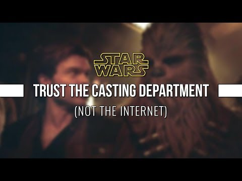 Trust the casting department ... not the internet - Star War