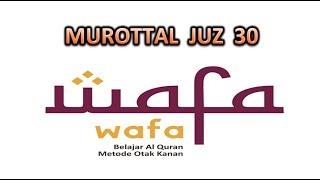 Download Murottal Juz 30 Metode Wafa Nada Hijaz | Merdu enak di dengar..