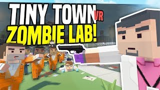One of Fudgy's most viewed videos: ZOMBIE LAB - Tiny Town VR | Zombie Apocalypse! (HTC Vive Gameplay)