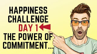 Happiness Challenge  for Expats ❤️ Day 1 The Power of Commitment