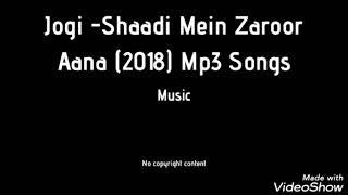 Jogi -shaadi mein zaroor aana (2018)MP3 songs
